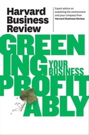 Harvard Business Review on Greening Your Business Profitably ebook by Harvard Business Review