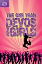 The One Year Devos for Girls ebook by Children's Bible Hour, Tyndale