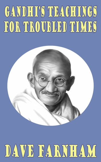 Gandhi's Teachings for Troubled Times ebook by Dave Farnham