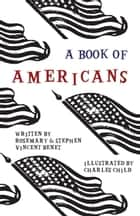 A Book of Americans - Illustrated by Charles Child ebook by Stephen Vincent Benét