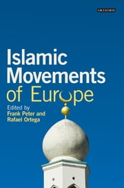Islamic Movements of Europe - Public Religion and Islamophobia in the Modern World ebook by