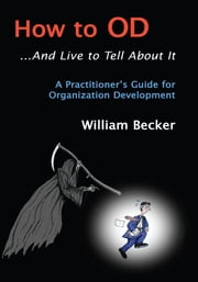 How to OD... And Live to Tell About It ebook by William Becker