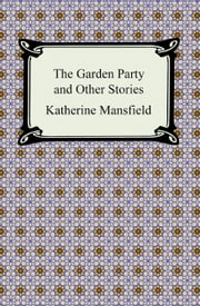 The Garden Party and Other Stories ebook by Katherine Mansfield