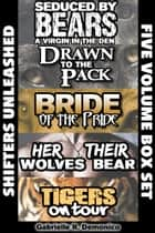 Shifters Unleashed (Five Volume Box Set) ebook by Gabrielle Demonico