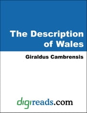 The Description of Wales ebook by Cambrensis, Giraldus