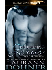 Redeeming Zorus (Cyborg Seduction, Book Six) ebook by Laurann Dohner