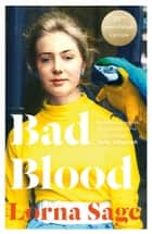 Bad Blood: A Memoir (Text Only) ebook by Lorna Sage