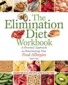 The Elimination Diet Workbook - A Personal Approach to Determining Your Food Allergies ebook by Maggie Moon, MS, RDN