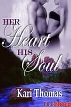 Her Heart His Soul ebook by Kari Thomas