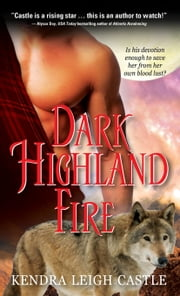 Dark Highland Fire ebook by Kendra Leigh Castle