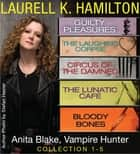 Anita Blake, Vampire Hunter Collection 1-5 ebook by Laurell K. Hamilton