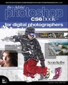 Adobe Photoshop CS6 Book for Digital Photographers ebook by