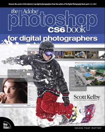 Adobe Photoshop CS6 Book for Digital Photographers ebook by Scott Kelby
