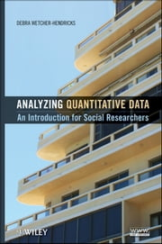 Analyzing Quantitative Data - An Introduction for Social Researchers ebook by Debra Wetcher-Hendricks