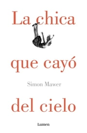 La chica que cayó del cielo ebook by Simon Mawer