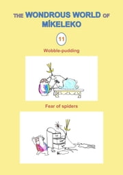 Wobble-pudding and Fear of spiders ebook by Míkeleko