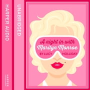 A Night In With Marilyn Monroe (A Night In With, Book 2) audiobook by Lucy Holliday