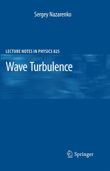 Wave Turbulence ebook by Sergey Nazarenko