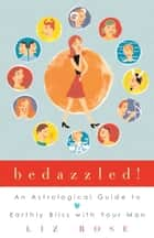 Bedazzled! ebook by Liz Rose