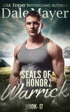 SEALs of Honor: Warrick ebook by Dale Mayer
