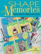 Shape Your Memories ebook by Patti Swoboda