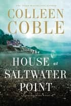 The House at Saltwater Point ebook by Colleen Coble