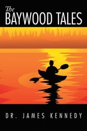 The Baywood Tales ebook by Dr. James Kennedy