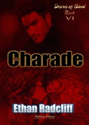 Charade - Desires of Blood, #6 ebook by Ethan Radcliff