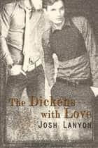 The Dickens with Love ebook by Josh Lanyon