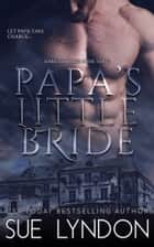 Papa's Little Bride ebook by Sue Lyndon