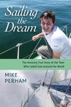 Sailing the Dream ebook by Mike Perham