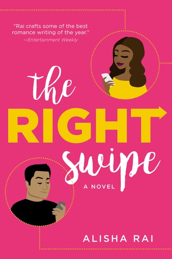 The Right Swipe - A Novel ebook by Alisha Rai