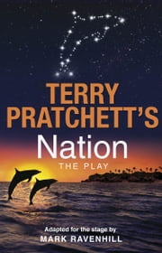 Nation: The Play ebook by Terry Pratchett,Mark Ravenhill