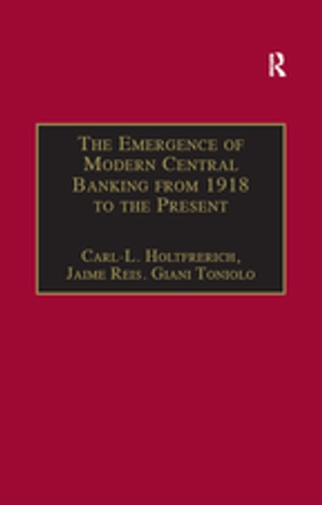 The Emergence of Modern Central Banking from 1918 to the Present ebook by Carl-L. Holtfrerich,Jaime Reis