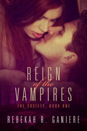 Reign of the Vampires ebook by Rebekah R. Ganiere
