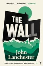 The Wall - LONGLISTED FOR THE BOOKER PRIZE 2019 ebook by John Lanchester