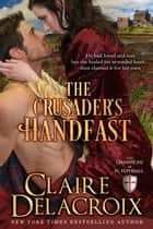 The Crusader's Handfast ebook by Claire Delacroix