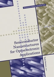 Semiconductor Nanostructures for Optoelectronic Applications ebook by Steiner, Todd