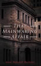 That Mainwaring Affair - Legal Thriller ebook by Anna Maynard Barbour