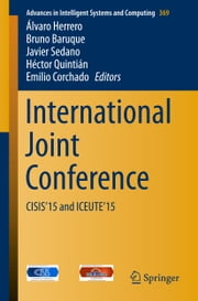 International Joint Conference - CISIS'15 and ICEUTE'15 ebook by Álvaro Herrero,Bruno Baruque,Javier Sedano,Héctor Quintián,Emilio Corchado