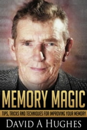 Memory Magic ebook by David A Hughes