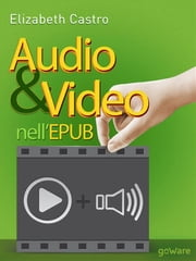 Audio e Video nell'EPUB ebook by Elizabeth Castro