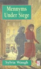 Mennyms Under Siege ebook by Sylvia Waugh