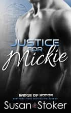 Justice for Mickie - Police/Firefighter Romance ebook by Susan Stoker