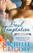 Soul Temptation ebook by Nichelle Gregory
