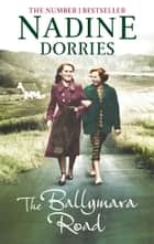 Ballymara Road ebook by Nadine Dorries