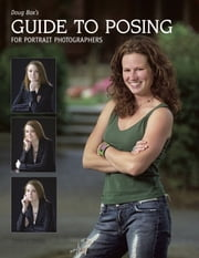 Doug Box's Guide to Posing for Portrait Photographers ebook by Douglas Allen Box