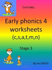 Early Phonics 4 Worksheets (c,s,a,t,m,n) ebook by Ian Mitch
