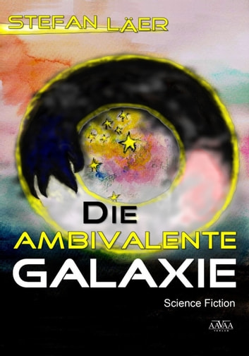 Die Ambivalente Galaxie ebook by Stefan Läer