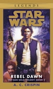 Rebel Dawn: Star Wars (The Han Solo Trilogy)
